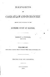Reports of Cases at Law and in Chancery Argued and Determined in the Supreme Court of Illinois: Volume 147