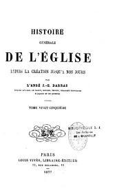 Histoire générale de l'église depuis la création jusqu'a nos jours: Volume10