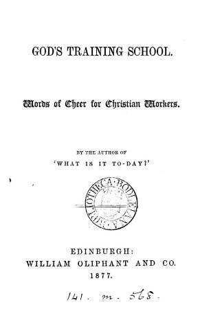 God s training school  by the author of  What is it to day   PDF