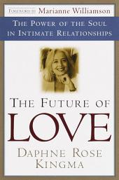 The Future of Love: The Power of the Soul in Intimate Relationships