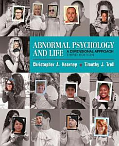 Abnormal Psychology and Life  A Dimensional Approach Book