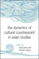 The Dynamics of Cultural Counterpoint in Asian Studies