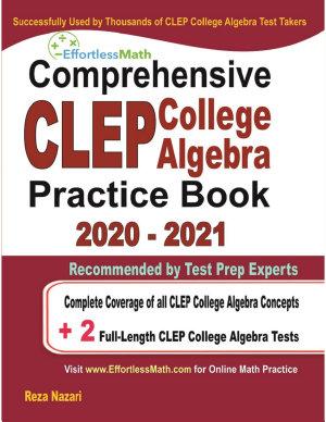 Comprehensive CLEP College Algebra Practice Book 2020   2021