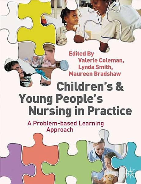 Childrens And Young Peoples Nursing In Practice