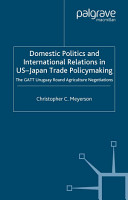 Domestic Politics and International Relations in US Japan Trade Policymaking PDF