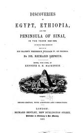 Discoveries in Egypt, Ethiopia, and the peninsula of Sinai in the years 1842-1845: during the mission sent out by his majesty Fredrick William IV of Prussia
