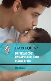 Dr. Velascos' Unexpected Baby