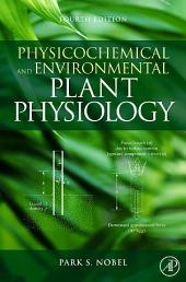 Physicochemical and Environmental Plant Physiology: Edition 4