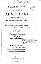 Qualche cosa intorno ai volcani in seguito di alcune idee geologiche. All'occasione dell'eruzione del Vesuvio del 1. gennajo 1812. Di C. Lippi