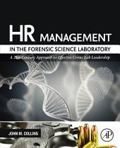 HR Management in the Forensic Science Laboratory: A 21st Century Approach to Effective Crime Lab Leadership