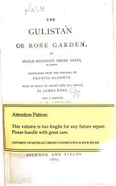 The Gulistan: Or Rose Garden
