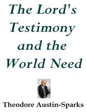 The Lord's Testimony and the World Need