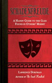 Schadenfreude: A Handy Guide to the Glee Found in Other's Misery