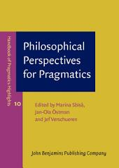 Philosophical Perspectives for Pragmatics