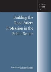 Building the Road Safety Profession in the Public Sector: Special Report 289