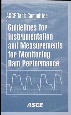 Guidelines for Instrumentation and Measurements for Monitoring Dam Performance PDF