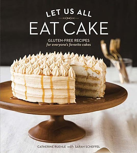 Download Let Us All Eat Cake Book