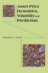 Asset Price Dynamics, Volatility, and Prediction