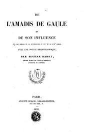 De l'Amadis de Gaule et de son influence sur les moeurs et la littérature au XVIe et au XVIIe siècle: avec une notice bibliographique