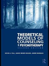 Theoretical Models of Counseling and Psychotherapy: Edition 2