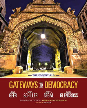 Gateways to Democracy: An Introduction to American Government, The Essentials
