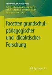 Facetten grundschulpädagogischer und -didaktischer Forschung