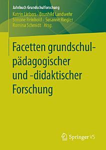 Facetten grundschulp  dagogischer und  didaktischer Forschung PDF