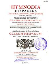Hymnodia hispanica: ad cantus latinitatis metrique leges revocata et aucta