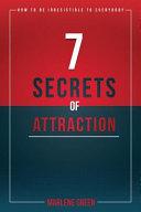7 Secrets of Attraction