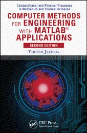 Computer Methods for Engineering with MATLAB® Applications, Second Edition: Edition 2