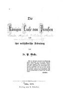 Die K  nigin Luise vom Preussen und ihre welthistorische Bedeutung PDF