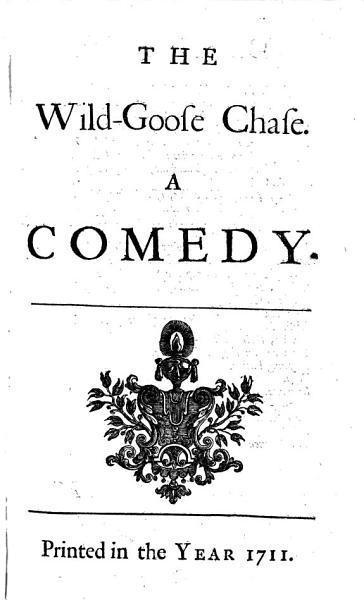 The wild-goose chase. A wife for a month. The lover's progress. The pilgrim. The captain. The prophetess. The queen of Corinth. Bonduca