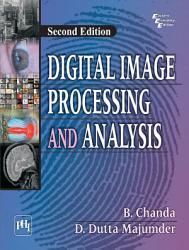 Digital Image Processing and Analysis PDF