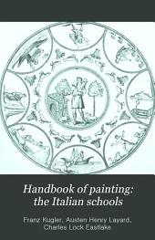 Handbook of Painting: the Italian Schools: Volume 1