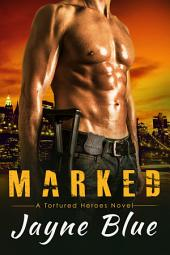 Marked: A Tortured Heroes Novel