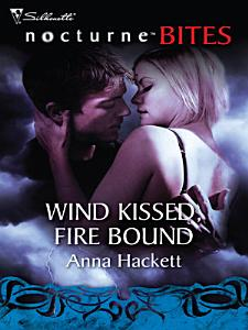 Wind Kissed  Fire Bound Book