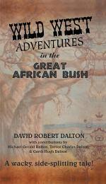 Wild West Adventures In The Great African Bush