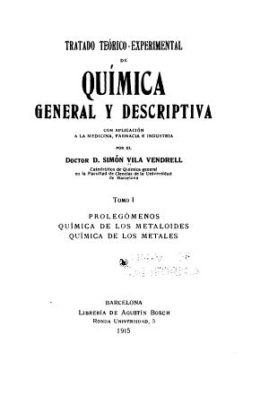 Tratado Teorico Experimental De Quimica General Y Descriptiva Con Aplicacion A La Medicina Farmacia E Industria Prolegomenos Quimica De Los Metaloides Quimica De Los Metales