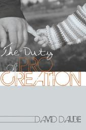 The Duty of Procreation