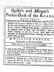 Ogilby And Morgan S Pocket Book Of The Roads By William Morgan The Tenth Edition Corrected Etc Book PDF