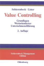 Value Controlling: Grundlagen Wertorientierter Unternehmensführung, Ausgabe 2