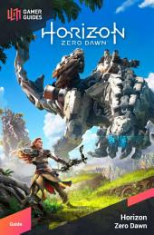 Horizon Zero Dawn - Strategy Guide