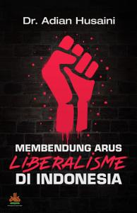 Membendung Arus Liberalisme di Indonesia PDF