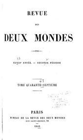 Revue des deux mondes: Volume47