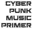 Cyberpunk Music Primer