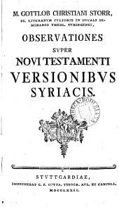 M. Gottlob Christiani Storr ... Observationes super Novi Testamenti versionibus Syriacis