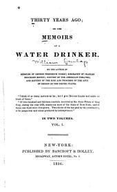 Thirty Years Ago: Or, The Memoirs of a Water Drinker, Volume 1