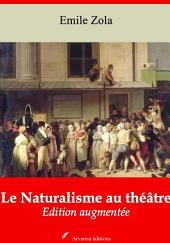 Le Naturalisme au théâtre: Nouvelle édition augmentée