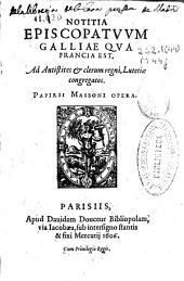 Notitia episcopatuum Galliae qua Francia est: ad antistites [et] clerum regni, Lutetiae congregatos