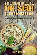 The Complete Dr. Sebi Cookbook